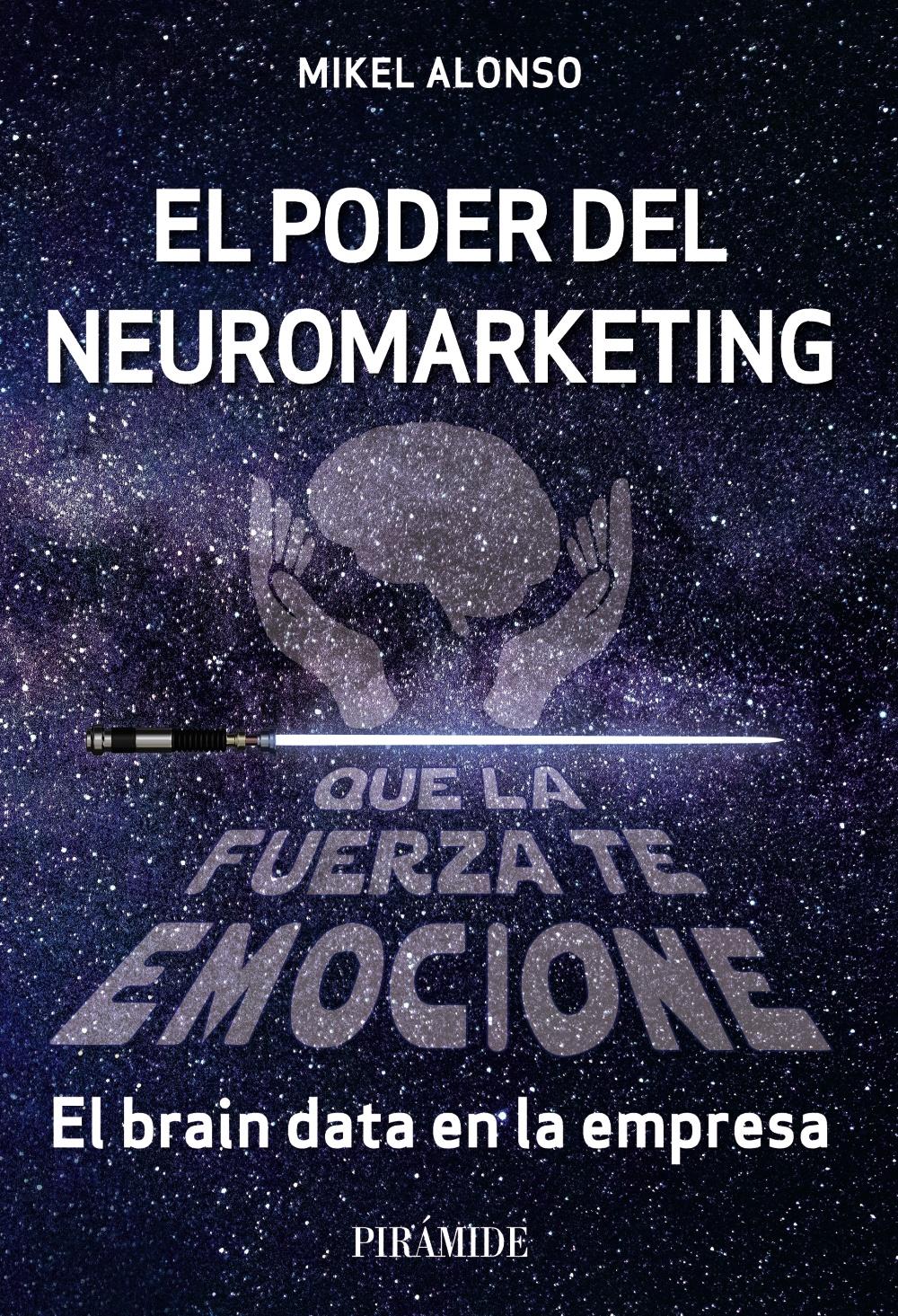 El poder del neuromarketing: que la fuerza te emocione