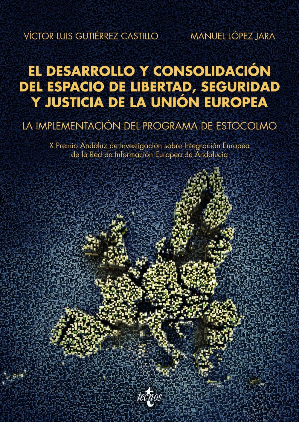 El desarrollo y consolidación del espacio de libertad, seguridad y justicia de la Unión Europea