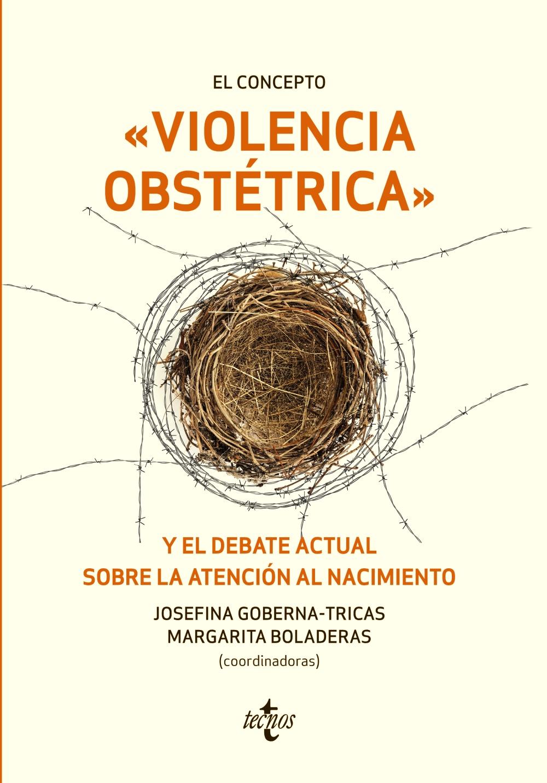 El concepto violencia obstétrica y el debate actual sobre la atención al nacimiento