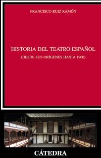 Historia del teatro español desde sus orígenes hasta 1900