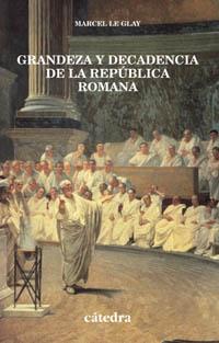 Grandeza y decadencia de la República romana