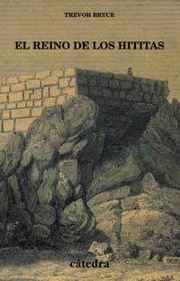 Cubierta de la obra El reino de los hititas