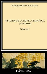 Historia de la novela española, I  (1936-2000)