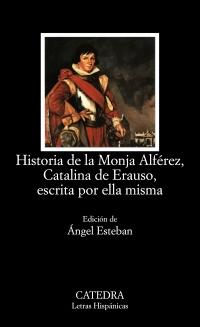 Cubierta de la obra Historia de la Monja Alférez, Catalina de Erauso, escrita por ella misma