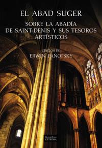 El abad Suger sobre la abadía de Saint-Denis y sus tesoros artísticos