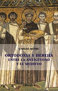 Cubierta de la obra Ortodoxia y herejía entre  la Antigüedad y el Medievo