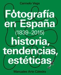 Cubierta de la obra Fotografía en España (1839-2015)