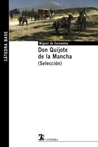 Don Quijote de la Mancha. (Selección)