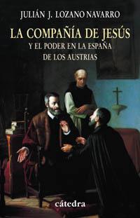 Cubierta de la obra La Compañía de Jesús y el poder en la España de los Austrias