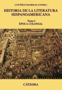 Cubierta de la obra Historia de la literatura hispanoamericana, I