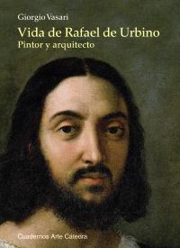 Cubierta de la obra Vida de Rafael de Urbino