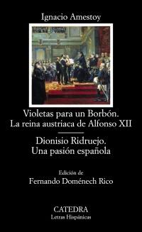 Cubierta de la obra Violetas para un Borbón. La reina austriaca de Alfonso XII; Dionisio Ridruejo. Una pasión española