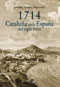 Cubierta de la obra 1714. Cataluña en la España del siglo XVIII