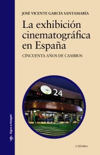 Cubierta de la obra La exhibición cinematográfica en España