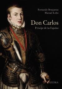 Cubierta de la obra Don Carlos. Príncipe de las Españas