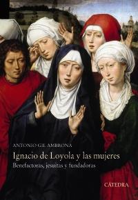 Cubierta de la obra Ignacio de Loyola y las mujeres