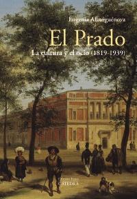 Cubierta de la obra El Prado: la cultura y el ocio (1819-1939)
