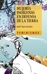 Mujeres indígenas en defensa de la tierra
