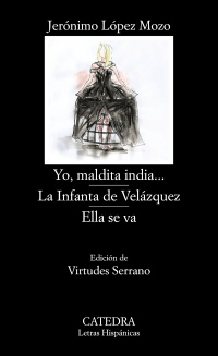 Cubierta de la obra Yo, maldita india...; La Infanta de Velázquez; Ella se va