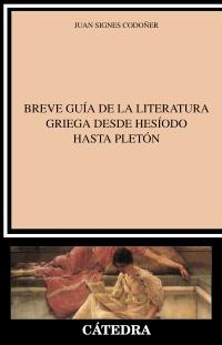 Cubierta de la obra Breve guía de la literatura griega desde Hesíodo hasta Pletón