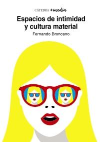 Espacios de intimidad y cultura material