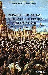 Cubierta de la obra Papado, cruzadas y órdenes militares. Siglos XI-XIII