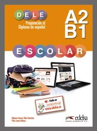 Preparación al DELE escolar A2/B1 - libro del alumno