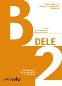 Preparación al DELE B2. Libro del alumno