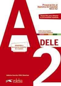Preparación al DELE A2. Libro del alumno. Nueva edición