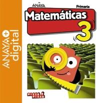 Portada: Matemáticas 3. Primaria. Anaya + Digital. Autor: Ferrero de Pablo, Luis; Martín Martín, Pablo; Gómez Quesada, José Manuel; Quevedo Blasco, Víctor José