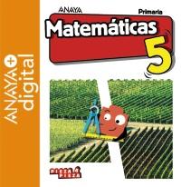 Portada: Matemáticas 5. Primaria. Anaya + Digital. Autor: Ferrero de Pablo, Luis; Martín Martín, Pablo; Quevedo Blasco, Víctor José; Gómez Quesada, José Manuel