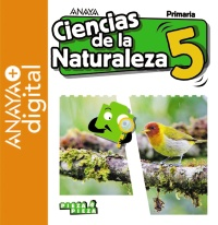 Portada: Ciencias de la Naturaleza 5. Primaria. Anaya + Digital. Autor: Gómez Gil, Ricardo; Valbuena Pradillo, Rafael