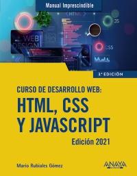 Curso de desarrollo Web. HTML, CSS y JavaScript. Edici�n 2021