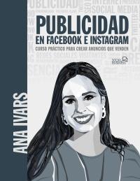 Publicidad en Facebook e Instagram. Curso pr�ctico para crear anuncios que venden