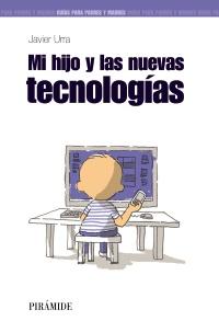 Mi hijo y las nuevas tecnologías