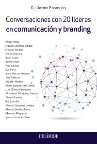 Conversaciones con 20 l�deres en comunicaci�n y branding