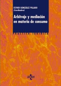 Arbitraje y mediación en materia de consumo