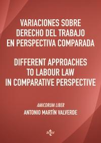 Variaciones sobre Derecho del Trabajo en perspectiva comparada. Different approaches to Labour Law in comparative perspective