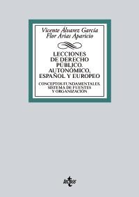 Lecciones de Derecho Público. Autonómico, español y europeo
