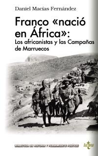 Franco «nació en África»: los africanistas y las Campañas de Marruecos