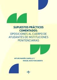 Supuestos prácticos comentados: Oposiciones al cuerpo de ayudantes de instituciones penitenciarias