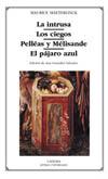La intrusa; Los ciegos; Pelléas y Mélisande; [...]