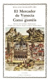 El Mercader de Venecia; Como [...]