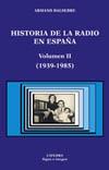 Historia de la radio en España. Volumen [...]