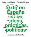 Arte en España 1939-2015, ideas, prácticas, [...]