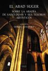 El abad Suger sobre la abadía de Saint-Denis [...]