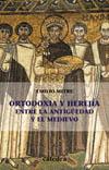 Ortodoxia y herejía entre  la Antigüedad [...]