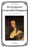 El aventurero; La heredera burguesa