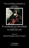 El condenado por desconfiado; La Ninfa [...]