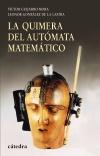La quimera del autómata matemático